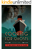 Cooking for Ghosts: Book I in  The Secret Spice Cafe Trilogy