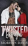 Twisted Betrayal: A Dark High School Bully Romance (Rydeville Elite Book 2) (English Edition)