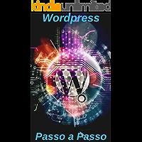 Wordpress passo a passo: Como usar o Wordpress