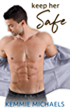 Keep Her Safe (Keep Me Hot Book 1)