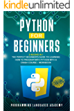 Python for Beginners: 2 Books in 1: The Perfect Beginner's Guide to Learning How to Program with Python with a Crash…