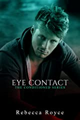 Eye Contact: A Paranormal Romance (The Conditioned Book 1) Kindle Edition
