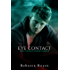 Eye Contact (The Conditioned Book 1)