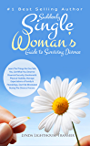 Suddenly Single Woman's Guide to Surviving Divorce: Learn The Things No One Tells You. Get What You Deserve: Financial Security, Emotional & Physical Stability, ... Manage Expectations of Family & Friends