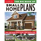 The Big Book of Small Home Plans: Over 360 Home Plans Under 1200 Square Feet (Creative Homeowner) Cabins, Cottages, & Tiny Ho