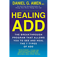 Healing ADD Revised Edition: The Breakthrough Program that Allows You to See and Heal the 7 Types of ADD (English Edition)
