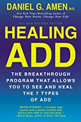 Healing ADD Revised Edition: The Breakthrough Program that Allows You to See and Heal the 7 Types of ADD Kindle Edition