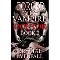 Forced by my Vampire Doctor: The Reckoning (An Erotic Quick Read of Monster Fun): Book 2 (English Edition)
