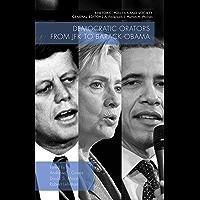 Democratic Orators from JFK to Barack Obama (Rhetoric, Politics and Society)