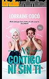Ni contigo ni sin ti (Serie SWEET LOVE nº 1) (Spanish Edition)