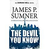 The Devil You Know: A Thriller (Adrian Hell Book 9)