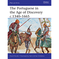 The Portuguese in the Age of Discovery c.1340–1665 (Men-at-Arms Book 484)