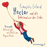 Hector und die Geheimnisse der Liebe: 4 CDs (Hectors Abenteuer, Band 2)