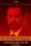 Su Único Hijo (Con Notas)(Biografía)(Ilustrado) (Spanish Edition)