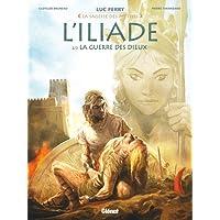 L'Iliade - Tome 02: La Guerre des dieux