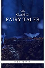 500 Classic Fairy Tales You Should Read (Book Center): Cinderella, Rapunzel, The Little Mermaid, Beauty and the Beast, Aladdin And The Wonderful Lamp... Kindle Edition