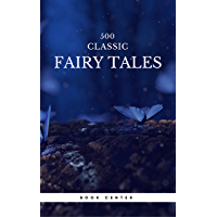 500 Classic Fairy Tales You Should Read (Book Center): Cinderella, Rapunzel, The Little Mermaid, Beauty and the Beast, Aladdin And The Wonderful Lamp...