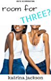 Room for Three? (Erotic Accommodations Book 1)