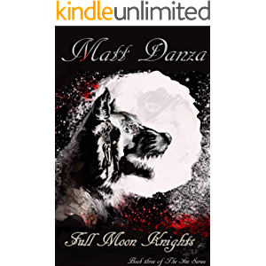 Full Moon Knights: A Werewolf Story (The Fin Series Book 3)