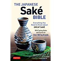 The Japanese Sake Bible: Everything You Need to Know About Great Sake (With Tasting Notes and Scores for Over 100 Top…