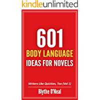 601 Body Language Ideas for Novels (Writers Like Quickies, Too Book 1)