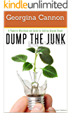 Dump The Junk -- A Powerful Workbook and Guide for Getting Beyond Stuck!