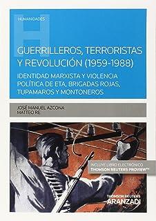 Guerrilleros, terroristas y revolución (1959-1988) (Papel + e-book): Identidad marxista y violencia…