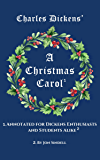 A Christmas Carol: Annotated for Dickens Enthusiasts and Students Alike