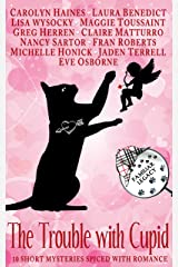 The Trouble with Cupid: 10 Short Mysteries Spiced with Romance (Familiar Legacy) Kindle Edition