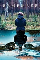 Remember: A unique love story Paperback