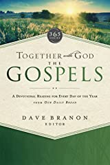 Together with God: The Gospels: A Devotional Reading for Every Day of the Year from Our Daily Bread Kindle Edition