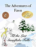 The Adventures of Fawn: 'Til the Last Snowflake Falls