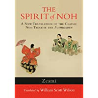 The Spirit Of Noh: A New Translation of