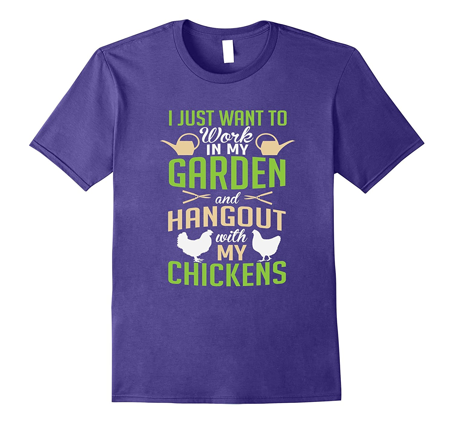 Work In My Garden Hangout With My Chickens Farming T-Shirt-TH