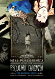 Miss Peregrine's Home for Peculiar Children: The Graphic Novel (Miss Peregrine's Peculiar Children Graphic Novel Book 1)