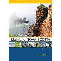 Hiking Trails of Mainland Nova Scotia: 9th Edition