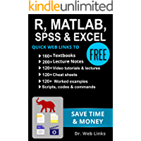 Data analysis & programming with R, MATLAB, SPSS & EXCEL: Quick Web Links to FREE 160+ Textbooks, 300+ Lecture notes & videos, 120+ Cheat sheets, 100+ ... examples, scripts, codes, commands & more!