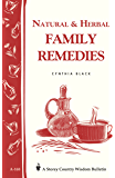 Natural & Herbal Family Remedies: Storey's Country Wisdom Bulletin A-168 (Storey Publishing Bulletin, a-168)