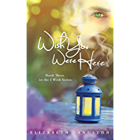 Wish You Were Here (I Wish Book 3)