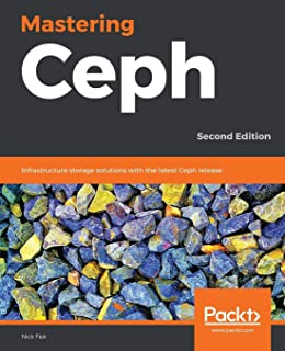 Mastering Ceph: Redefine your storage system: Amazon co uk: Nick