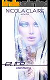 Elite (Citizen Saga, Book 1): A Dystopian Romantic Suspense Series