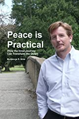 Peace is Practical (How the Inner Journey Can Transform the Outer) Paperback
