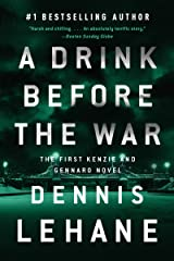 A Drink Before the War (Patrick Kenzie and Angela Gennaro Book 1) Kindle Edition