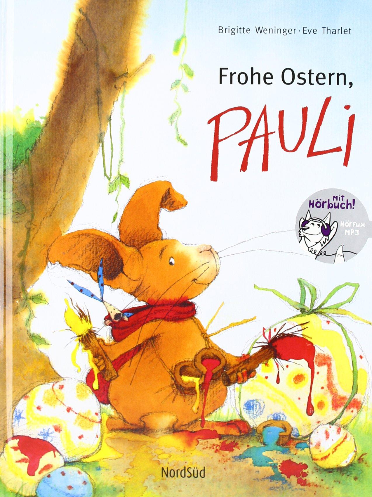Frohe Ostern, Pauli: Amazon.de: Brigitte Weninger, Eve Tharlet: Bücher