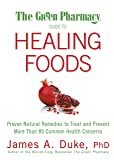 The Green Pharmacy Guide to Healing Foods: Proven