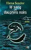 Le sang des dauphins noirs