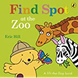 Find Spot at the Zoo (Lift the Flap)
