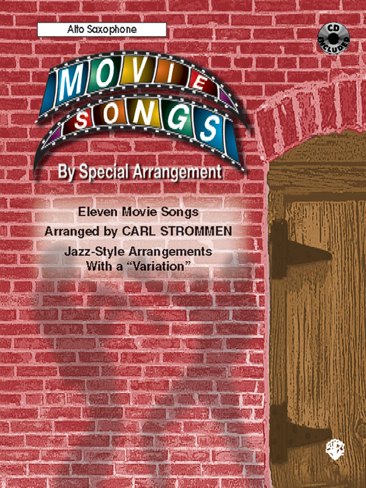 Movie Songs by Special Arrangement (Jazz-Style Arrangements with a Variation): Alto Saxophone, Book & CD