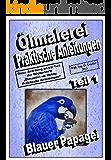 Ölmalerei, praktische Anleitungen - Blauer Papagei (Ölmalerei - das kreative Hobby, praktische Anleitungen 2)