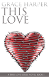 THIS LOVE: Rockstar Romance (THIS LOVE Trilogy Book 1)